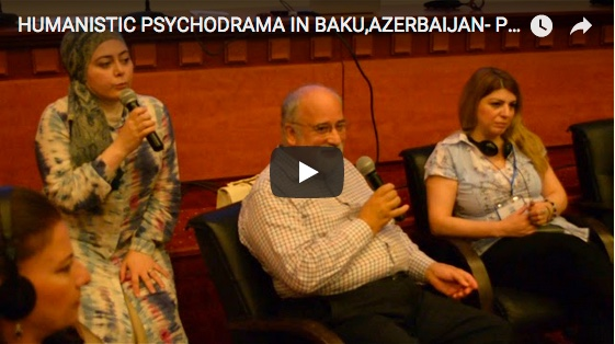 humanistic psychodrama baku youtube